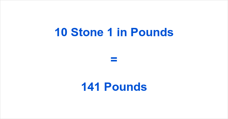 10 Stone 1 in Pounds