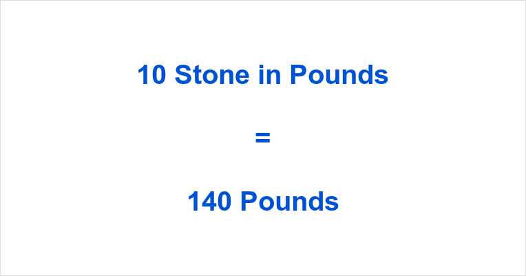 10 Stone in Pounds