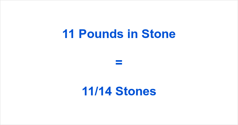 11 Pounds in Stone