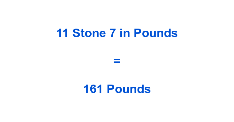 11 Stone 7 in Pounds