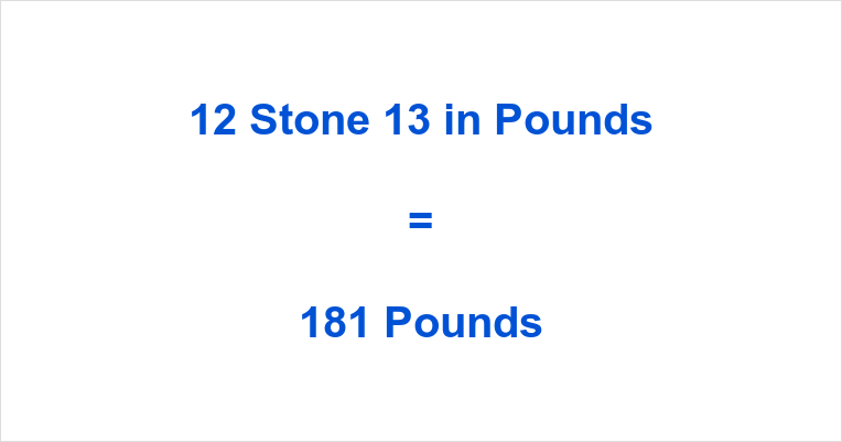 12 Stone 13 in Pounds