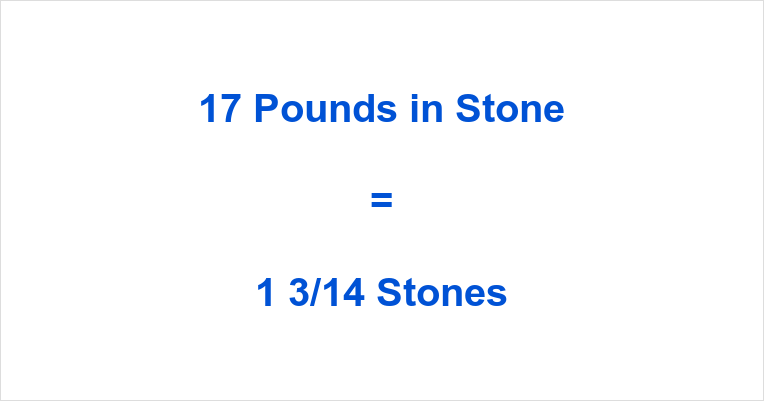 17 Pounds in Stone
