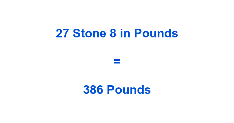 27 Stone 8 in Pounds