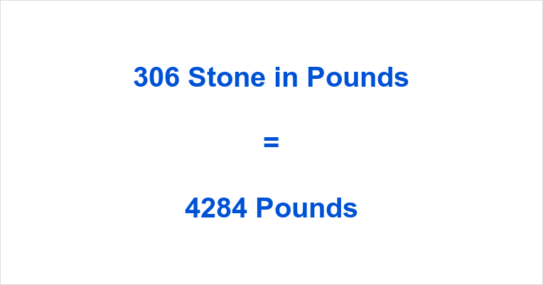 306 Stone in Pounds