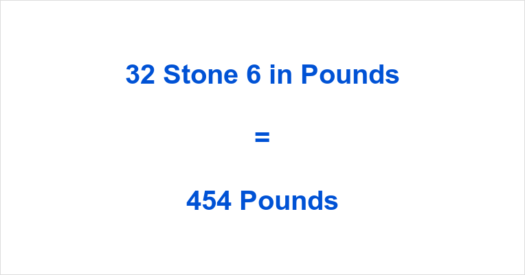32 Stone 6 in Pounds