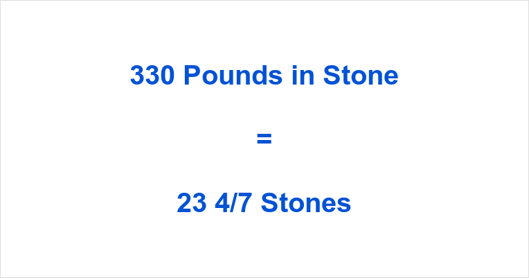330 Pounds in Stone