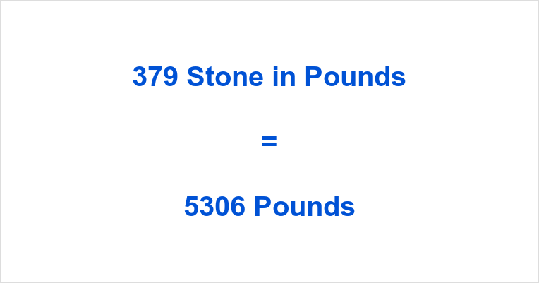 379 Stone in Pounds