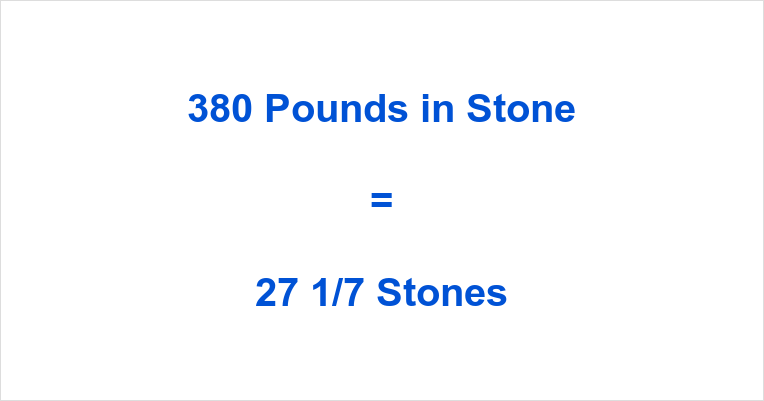 380 Pounds in Stone