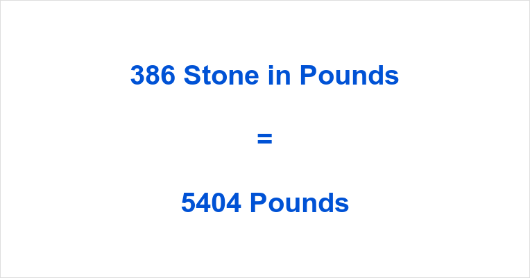 386 Stone in Pounds