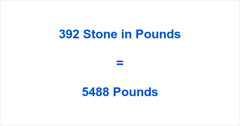 392 Stone in Pounds