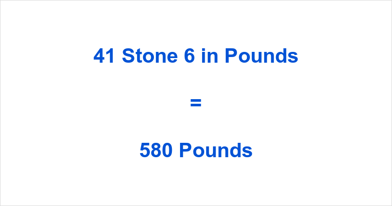 41 Stone 6 in Pounds