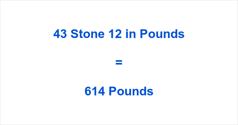 43 Stone 12 in Pounds
