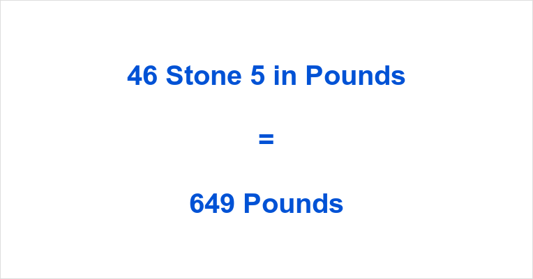 46 Stone 5 in Pounds