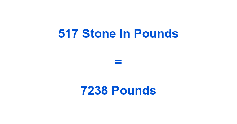 517 Stone in Pounds
