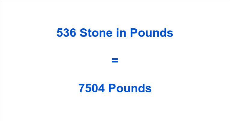 536 Stone in Pounds