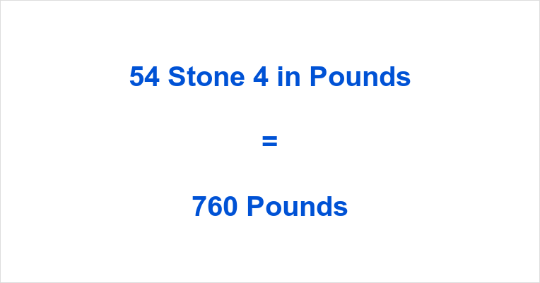 54 Stone 4 in Pounds