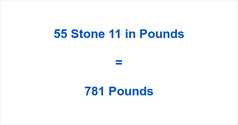 55 Stone 11 in Pounds