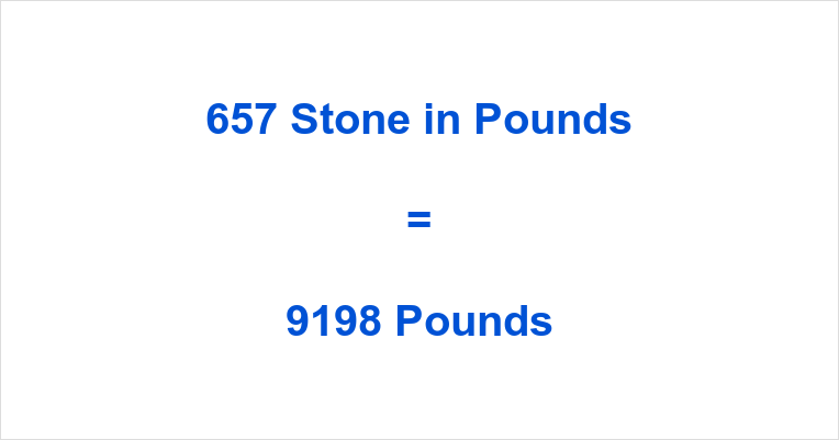 657 Stone in Pounds