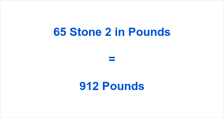 65 Stone 2 in Pounds