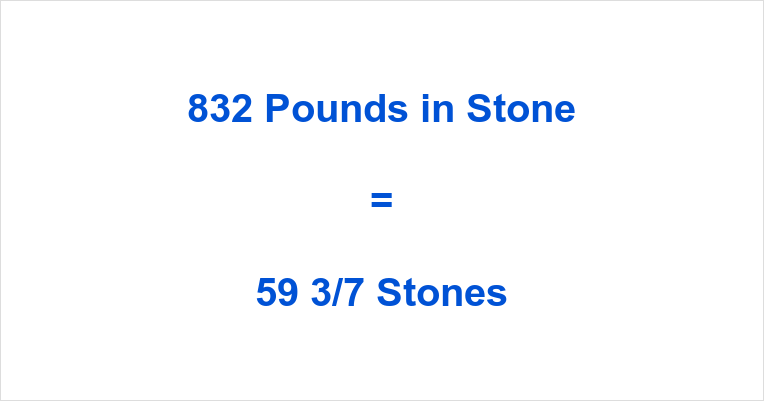 832 Pounds in Stone