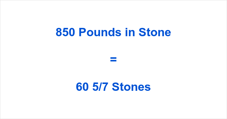 850 Pounds in Stone