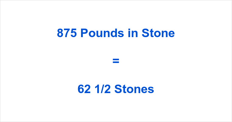 875 Pounds in Stone