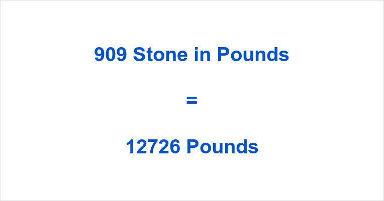 909 Stone in Pounds
