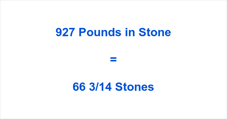927 Pounds in Stone