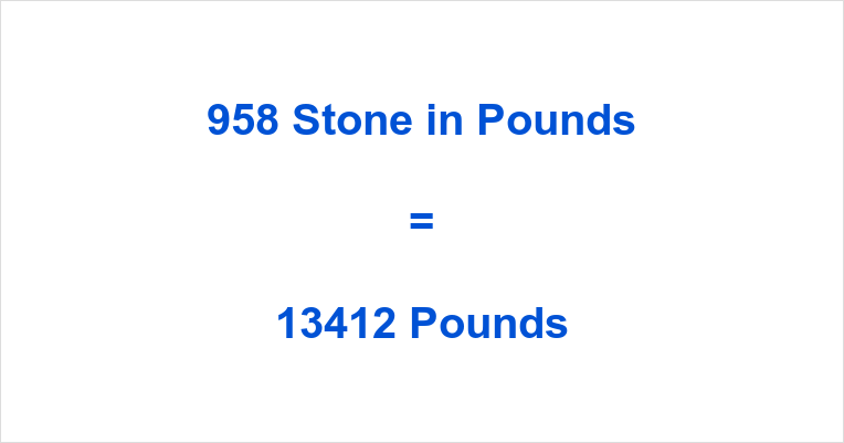 958 Stone in Pounds