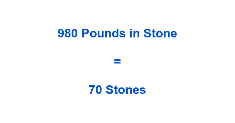 980 Pounds in Stone