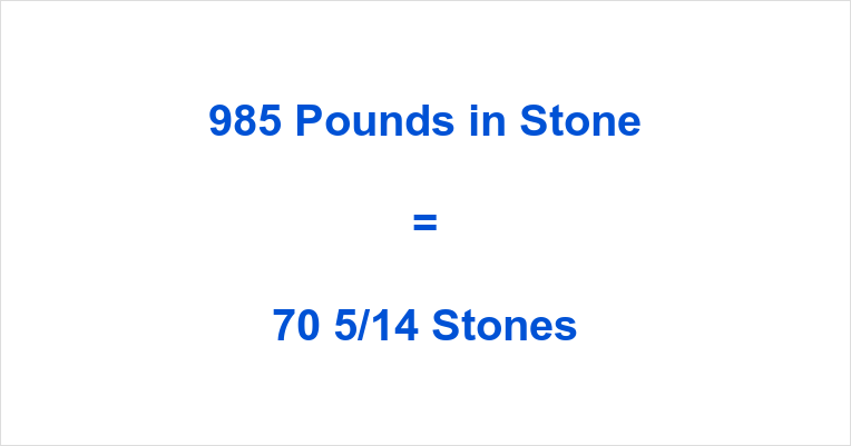 985 Pounds in Stone