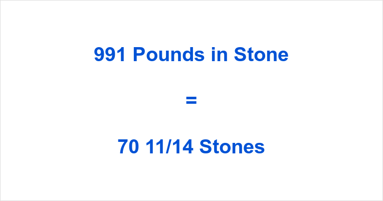 991 Pounds in Stone