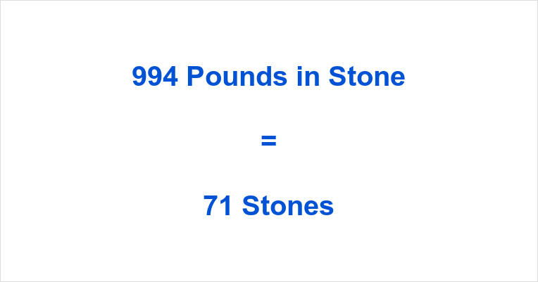 994 Pounds in Stone