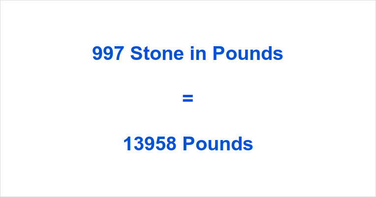 997 Stone in Pounds