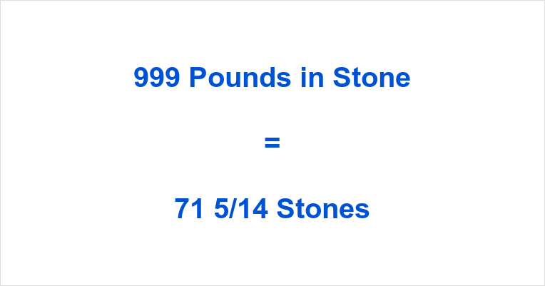 999 Pounds in Stone